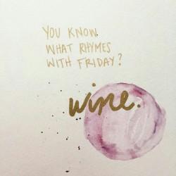 Fridays = Wine!