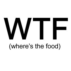 WTF (where's the food)