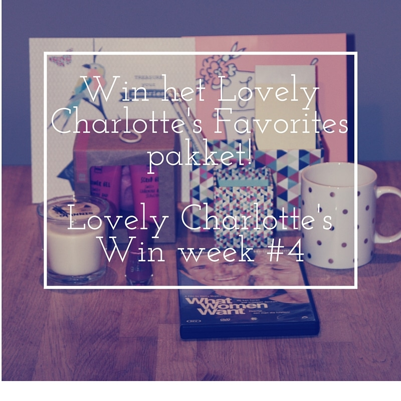 Win het Lovely Charlotte's Favorites pakket! Lovely Charlotte's Win week #4