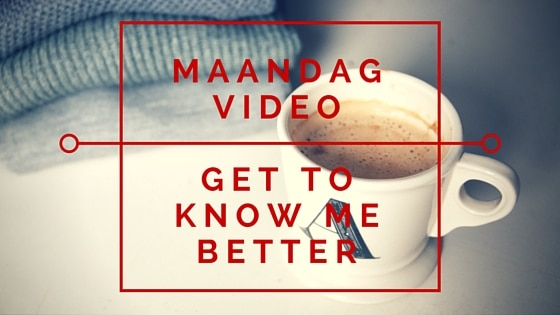Maandag video - Get to know me better tag