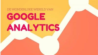 De wonderlijke wereld van Google Analytics!