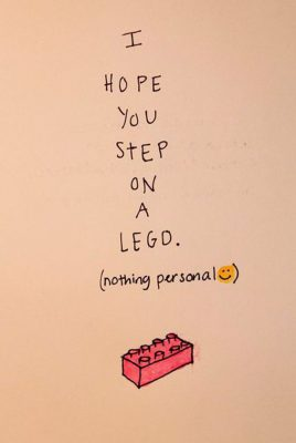 I Hope You Step On A Lego - Favoriete Quotes