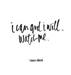 I can and I will - Favoriete Quotes