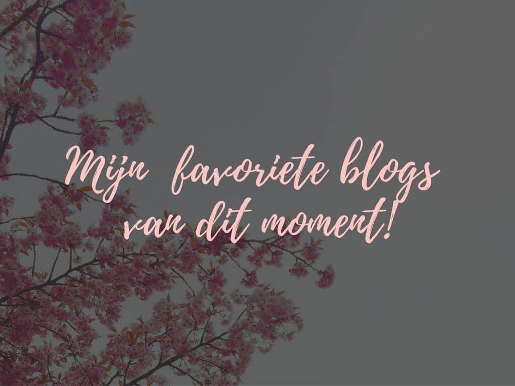 Mijn favoriete blogs van dit moment!