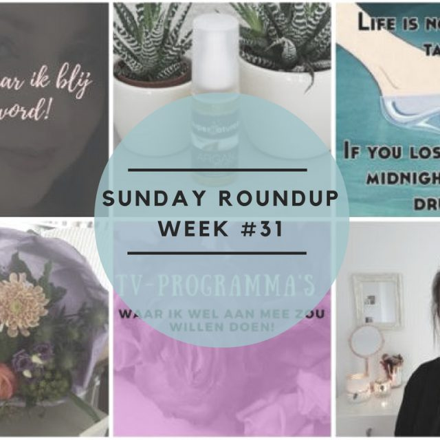 Sunday Roundup Week #31