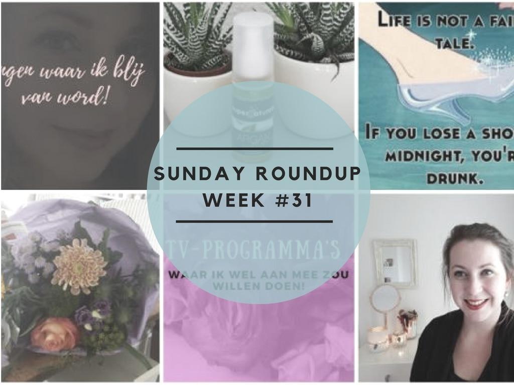 Sunday Roundup Week #31